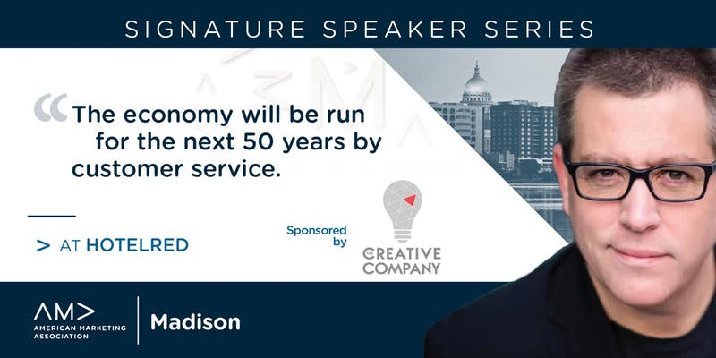 """The Economy of the Next Fifty Years Will Be Run By Customer Service."" – Signature Speaker Series"