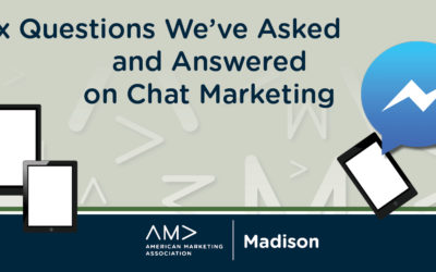 Six Questions We've Asked and Answered on Chat Marketing